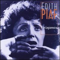 Mon Legionnaire [Arkadia Chansons] - Edith Piaf