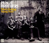 Who's Feeling Young Now? - Punch Brothers
