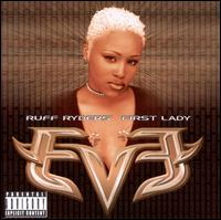 Let There Be Eve...Ruff Ryder's First Lady - Eve