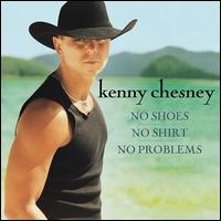 No Shoes, No Shirt, No Problems - Kenny Chesney