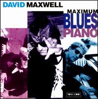 Maximum Blues Piano - David Maxwell