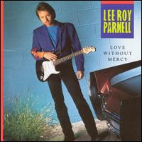 Love Without Mercy - Lee Roy Parnell