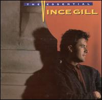 The Essential Vince Gill - Vince Gill