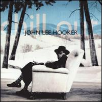 Chill Out (Things Gonna Change) - John Lee Hooker