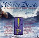 Atlantic Decade: 10 Years of East Coast Music
