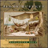 Barometer Soup - Jimmy Buffett