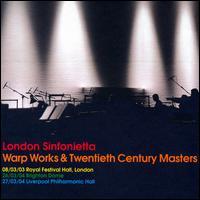 Warp Works & Twentieth Century Masters - London Sinfonietta