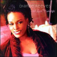 A Little Moonlight - Dianne Reeves