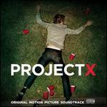 Project X [Original Motion Picture Soundtrack]