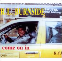 Come on In - R.L. Burnside