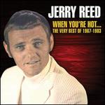 When You're Hot...The Very Best of Jerry Reed: 1967-1983