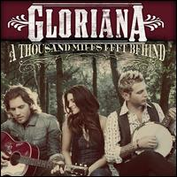 A  Thousand Miles Left Behind - Gloriana