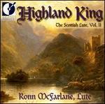Highland King: The Scottish Lute, Vol. 2