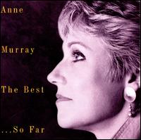 The Best...So Far - Anne Murray