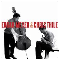 Edgar Meyer & Chris Thile - Edgar Meyer/Chris Thile