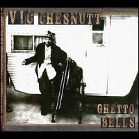 Ghetto Bells - Vic Chesnutt