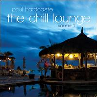 The Chill Lounge, Vol. 1 - Paul Hardcastle