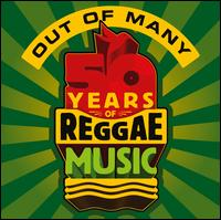Out of Many: 50 Years of Reggae Music - Various Artists