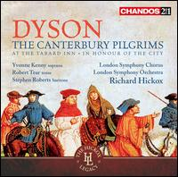 George Dyson: The Canterbury Pilgrims; At the Tabard Inn; In Honour of the City - Richard Hickox
