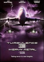 Turbulence 3-Heavy Metal