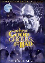 When Good Ghouls Go Bad - John Lau; Patrick Read Johnson