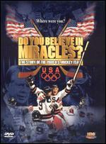 Do You Believe in Miracles? the Story of the 1980 U.S. Hockey Team
