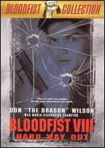 Bloodfist VIII: Hard Way Out - Rick Jacobson