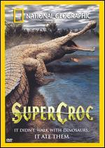 National Geographic: SuperCroc
