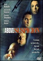 Above Suspicion - Stephen LaRocque