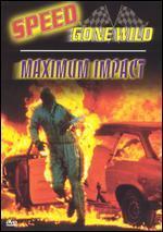 Speed Gone Wild-Maximum Impact