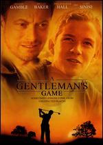 A Gentleman's Game - J. Mills Goodloe