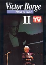 Victor Borge: Then and Now II