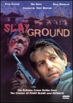 Slayground - Dennis Bosher; Terry Bedford
