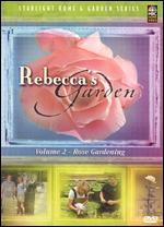 Rebecca's Garden, Vol. 2: Rose Gardening