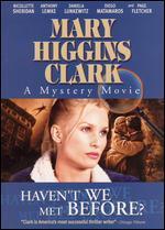 Mary Higgins Clark: Haven't We Met Before?