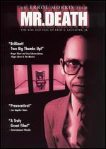 Mr. Death: the Rise & Fall of Fred a. Leuchter Jr