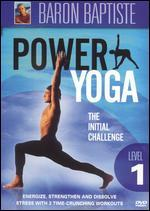 Baron Baptiste: Power Yoga, Level 1 - The Initial Challenge