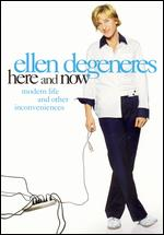 Ellen Degeneres: Here and Now - Modern Life and Other Inconveniences -
