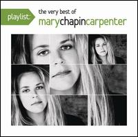 Playlist: The Very Best of Mary Chapin Carpenter - Mary Chapin Carpenter