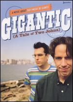 Gigantic: a Tale of Two Johns-a Movie About They Might Be Giants