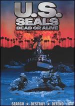 Us Seals: Dead Or Alive