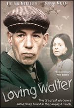Loving Walter - Stephen Frears