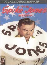 The Spike Jones Story