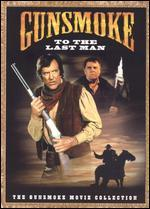 Gunsmoke-to the Last Man