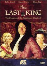 The Last King-the Power and the Passion of Charles II