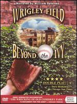 Wrigley Field: Beyond the Ivy