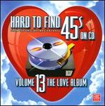 Hard To Find 45s On CD, Vol. 13: The Love Album