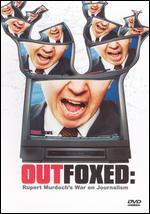 Outfoxed-Rupert Murdoch's War on Journalism