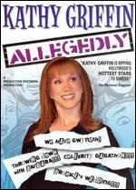Kathy Griffin-Allegedly