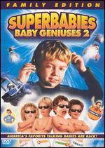 Super Babies: Baby Geniuses 2 - Bob Clark